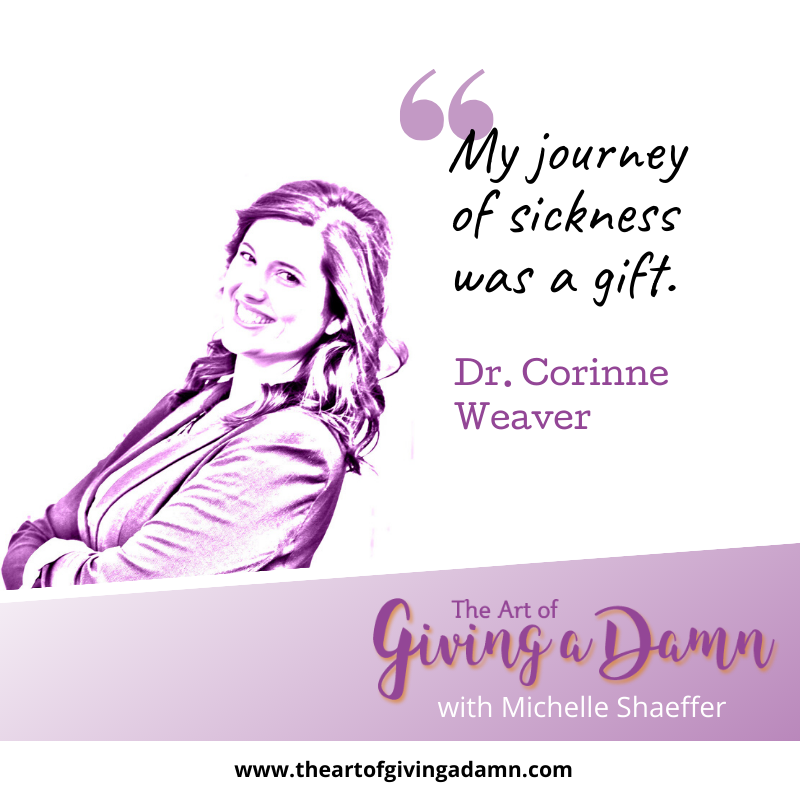 Dr. Corinne Weaver on The Art of Giving a Damn Podcast