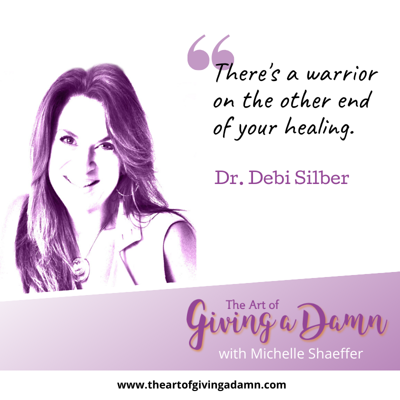 Dr. Debi Silber on The Art of Giving a Damn Podcast