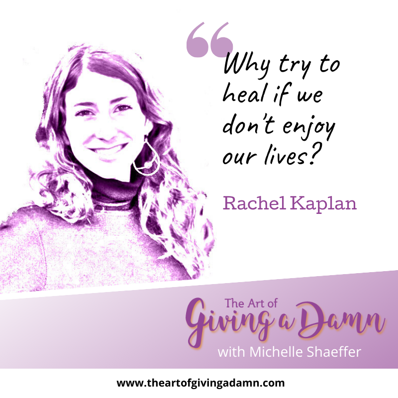 Rachel Kaplan on The Art of Giving a Damn Podcast